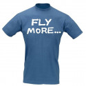 T-Shirt Pilota FLY MORE - WORK LESS