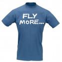 T-Shirt Pilota FLY MORE - WORK LESS