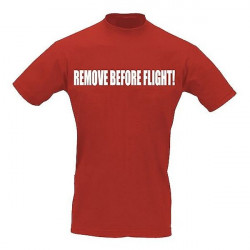 T-Shirt Pilota REMOVE BEFORE FLIGHT!