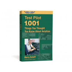 Test Pilot: 1.001 Things You Thought You Knew About Aviation